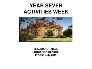 YEAR SEVEN ACTIVITIES WEEK