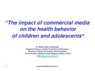The impact of commercial media  on the health behavior  of children and adolescents