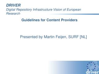 DRIVER Digital Repository Infrastructure Vision of European Research