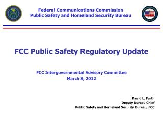 FCC Public Safety Regulatory Update