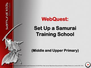 WebQuest: Set Up a Samurai Training School (Middle and Upper Primary)