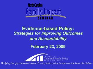 Evidence-based Policy:  Strategies for Improving Outcomes  and Accountability February 23, 2009