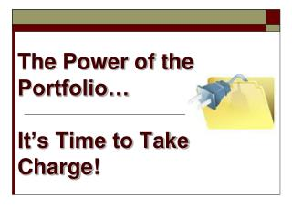 The Power of the Portfolio… It's Time to Take Charge!