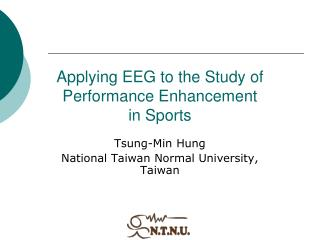 Applying EEG to the Study of Performance Enhancement  in Sports