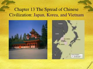 Chapter 13 The Spread of Chinese Civilization:  Japan, Korea, and Vietnam