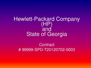 Hewlett-Packard Company (HP) and  State of Georgia Contract #  99999-SPD-T20120702-0003