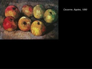 Cezanne, Apples, 1890