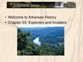Welcome to Arkansas History Chapter 03- Explorers and Invaders