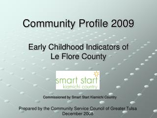 Community Profile 2009 Early Childhood Indicators of  Le Flore County