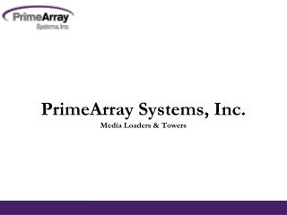 PrimeArray Systems, Inc. - Media Loaders & Towers