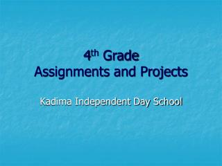 4 th  Grade Assignments and Projects