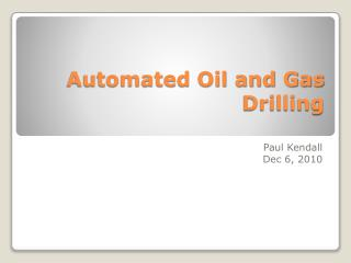 Automated Oil and Gas Drilling