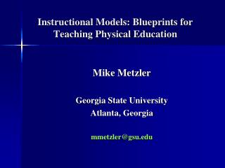 Instructional Models: Blueprints for Teaching Physical Education