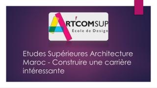Etudes Supérieures Architecture Maroc - Construire une carrière intéressante