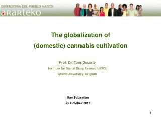 The globalization of  (domestic) cannabis cultivation