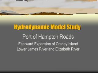 Hydrodynamic Model Study