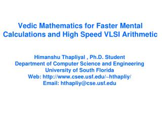 Vedic Mathematics for Faster Mental Calculations and High Speed VLSI Arithmetic