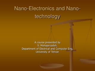 Nano-Electronics and Nano-technology