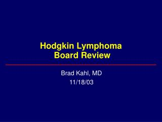 Hodgkin Lymphoma  Board Review