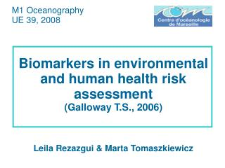 Biomarkers in environmental  and human health risk assessment (Galloway  T.S.,  2006)