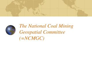 The National Coal Mining Geospatial Committee (=NCMGC)