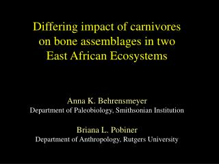 Differing impact of carnivores  on bone assemblages in two  East African Ecosystems