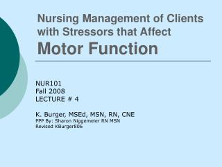 Nursing Management of Clients with Stressors that Affect  Motor Function