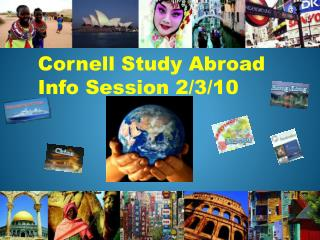 Cornell Study Abroad Info Session 2/3/10