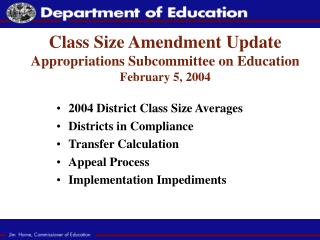 Class Size Amendment Update Appropriations Subcommittee on Education February 5, 2004