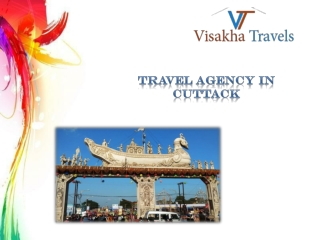Plan a Tour with Travel Agency in Cuttack | Visakha Travels