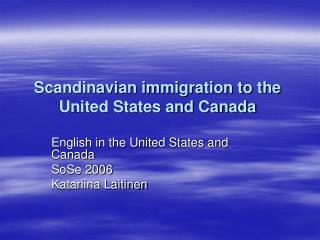 Scandinavian immigration to the United States and Canada