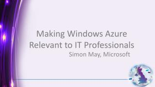 Making Windows Azure Relevant to IT Professionals