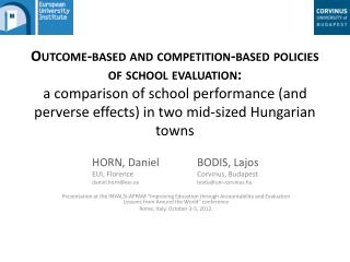 Outcome-based and competition-based policies of school evaluation: a comparison of school performance (and perverse effe