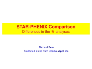 STAR-PHENIX Comparison Differences in the f analyses