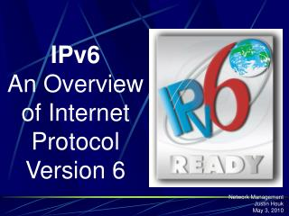IPv6 An Overview of Internet Protocol Version 6