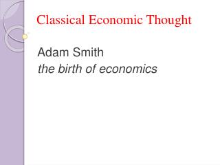 Classical Economic Thought