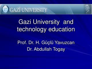 Gazi University and technology education