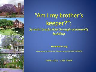 """Am I my brother's keeper?"": Servant Leadership through community building"