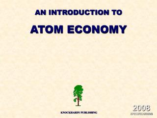 AN INTRODUCTION TO ATOM ECONOMY