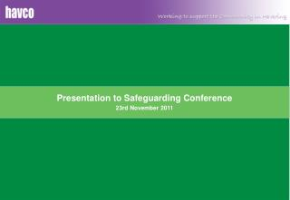 Presentation to Safeguarding Conference