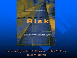 Presented by Robert A. Chiusano, Robin M. Fries, Jessa M. Harger