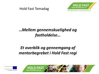 Hold Fast Temadag