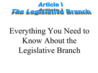 Everything You Need to Know About the Legislative Branch