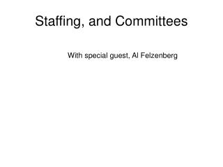Staffing, and Committees