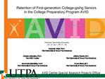 Retention of First-generation College-going Seniors  in the College Preparatory Program AVID