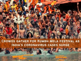 Crowds gather for Kumbh Mela festival as India's coronavirus cases surge