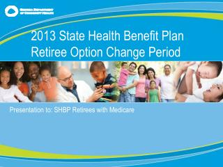 Presentation to: SHBP Retirees with Medicare