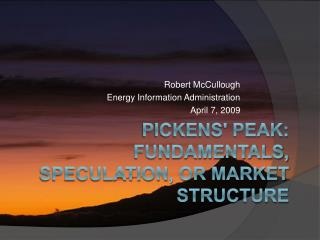 Pickens' Peak: Fundamentals, Speculation, or Market Structure