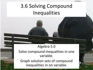 3.6 Solving Compound Inequalities