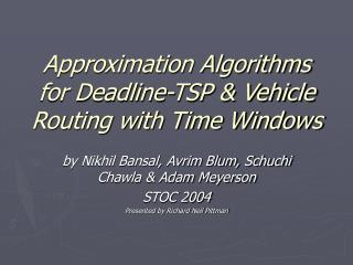 Approximation Algorithms for Deadline-TSP & Vehicle Routing with Time Windows